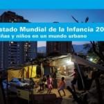 UNICEF presenta el Estado Mundial de la Infancia 2012