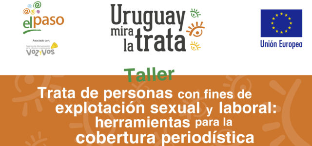 """Taller «Trata de personas con fines de explotación sexual y laboral: herramientas para la cobertura periodística""""."""