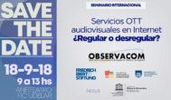 SEMINARIO INTERNACIONAL: Servicios OTT audiovisuales en internet: ¿regular o desregular?