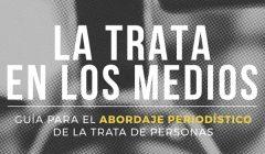 Próximamente Guía para el abordaje periodístico de la Trata de personas